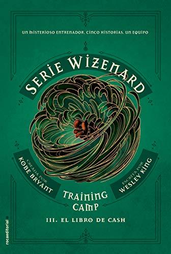Training camp. El libro de Cash: Serie Wizenard. Libro III (Roca Juvenil nº 3)