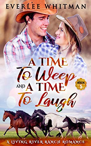 A Time To Weep and A Time To Laugh (A Time For Everything Book 5)
