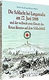 Die Schlacht bei Langensalza am 27. Juni 1866 und der weltweit erste Einsatz des Roten Kreuzes auf dem Schlachtfeld
