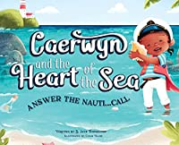 Caerwyn and The Heart of The Sea