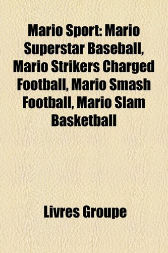 Mario Sport: Mario Superstar Baseball, Mario Strikers Charged Football, Mario Smash Football, Mario Slam Basketball