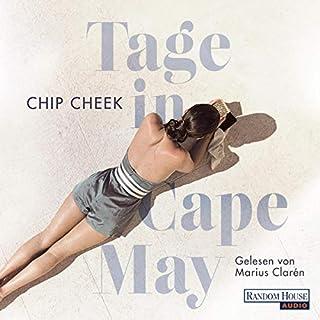 Tage in Cape May                   Autor:                                                                                                                                 Chip Cheek                               Sprecher:                                                                                                                                 Marius Clarén                      Spieldauer: 9 Std. und 37 Min.     1 Bewertung     Gesamt 3,0