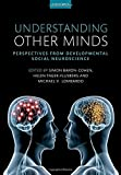 Understanding Other Minds: Perspectives from developmental social neuroscience - Simon Baron-Cohen