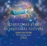 Rutter: A Christmas Star | A Christmas Festival [John Rutter, The Cambridge Singers] [Collegium: CSCD306] by The Cambridge Singers