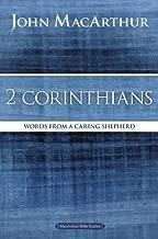 2 Corinthians: Words from a Caring Shepherd (MacArthur Bible Studies)