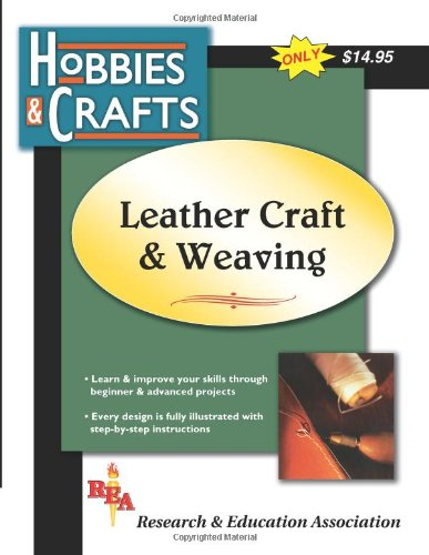 Compare Textbook Prices for Leather Craft & Weaving Hobbies & Crafts  ISBN 9780878914395 by The Editors of REA