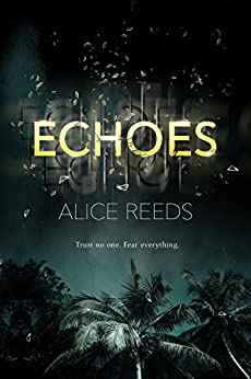 Echoes by [Alice Reeds]