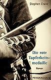 Die rote Tapferkeitsmedaille: Roman von  Stephen Crane