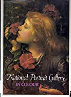 National Portrait Gallery in colour 0312559518 Book Cover