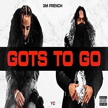 Gots 2 Go (feat. YC$)