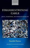 Strandentwining Cable: Joyce, Flaubert, and Intertextuality (Oxford English Monographs)