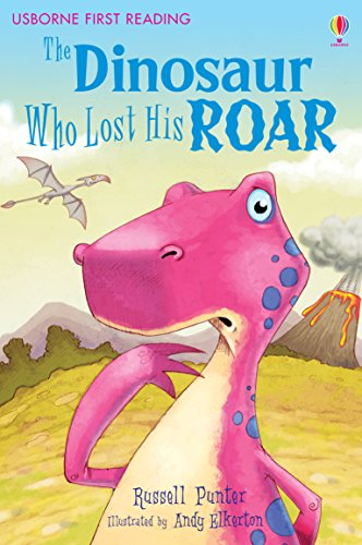 The Dinosaur Who Lost His Roar: For tablet devices (Usborne First Reading: Level Three) (English Edition)