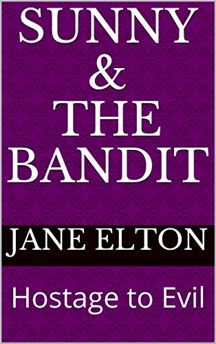 Book: SUNNY & THE BANDIT - Hostage to Evil by Jane Elton