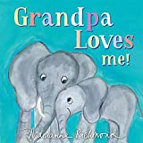 Grandpa Loves Me!: A Sweet Baby Animal Book About a Grandpa's Love (Gifts for Grandchildren or Grandpa) (Marianne Richmond) (English Edition)