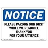 OSHA Notice Sign - Please Pardon Our Dust While We Remodel | Rigid Plastic Sign | Protect Your Business, Work Site, Warehouse & Shop Area | Made in the USA, 10' X 7' Rigid Plastic