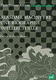 Alasdair MacIntyre - Une biographie intellectuelle. Introduction aux critiques contemporaines du libéralisme