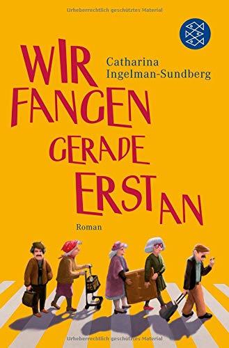 Wir fangen gerade erst an: Roman (Die diebischen Rentner, Band 1)