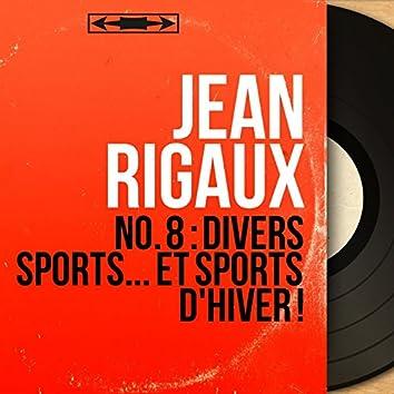No. 8 : divers sports... et sports d'hiver ! (Live, Mono Version)
