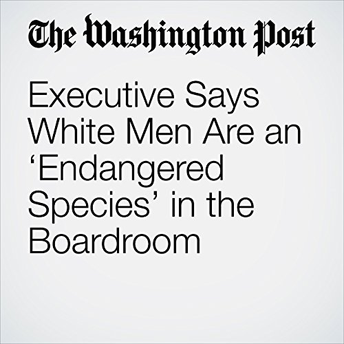 Executive Says White Men Are an 'Endangered Species' in the Boardroom copertina