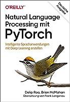 Natural Language Processing mit PyTorch: Intelligente Sprachanwendungen mit Deep Learning erstellen
