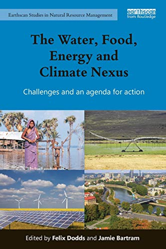 Download The Water, Food, Energy and Climate Nexus (Earthscan Studies in Natural Resource Management) 1138190950