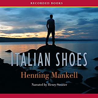 Italian Shoes                   By:                                                                                                                                 Henning Mankell                               Narrated by:                                                                                                                                 Henry Strozier                      Length: 9 hrs and 58 mins     190 ratings     Overall 3.9
