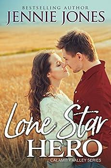 Lone Star Hero (Calamity Valley series Book 1) by [Jennie Jones]