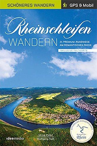 Rheinschleifen - Offizieller Wanderführer. Schöneres Wandern Pocket. GPS, Detailkarten, Höhenprofile, herausnehmbare Übersichtskarte, ... inklusive ... Pocket / Pocketwanderführer von ideemedia)