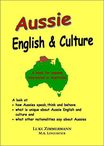 Amazon Com Aussie English Culture What Is Unique About Australian English And Culture Ebook Zimmermann Luke Kindle Store