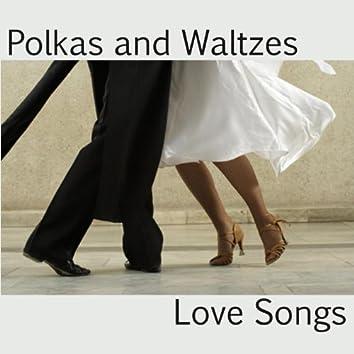 Polkas and Waltzes - Love Songs