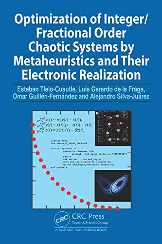 Optimization of Integer/Fractional Order Chaotic Systems by Metaheuristics and their Electronic Realization Front Cover
