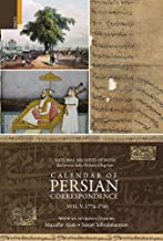 Calendar of Persian Correspondence With and Introduction by Muzaffar Alam and Sanjay Subrahmanyam, Volume V: 1776-1780 (National Archives of India: Archives in India Historical Reprints)