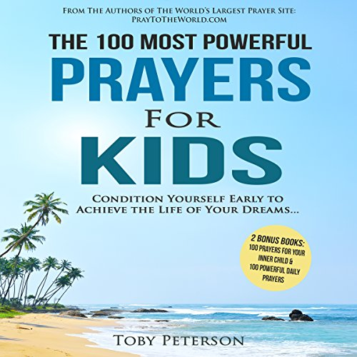 The 100 Most Powerful Prayers for Kids audiobook cover art