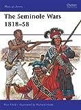 The Seminole Wars 1818-58: No. 454 (Men-at-Arms)