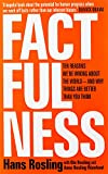 Factfulness Ten Reasons We re Wrong About The World And Why Things Are Better Than You Think
