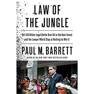 Law of the Jungle     The $19 Billion Legal Battle Over Oil in the Rain Forest and the Lawyer Who'd Stop at Nothing to Win              De :                                                                                                                                 Paul M. Barrett                               Lu par :                                                                                                                                 Joe Ochman                      Durée : 8 h et 58 min     Pas de notations     Global 0,0