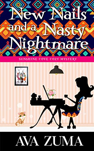 New Nails and a Nasty Nightmare (Sunshine Cove Cozy Mystery Book 3) by [Ava  Zuma]