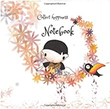 Collect happiness note book: Collect happiness and make the world a better place