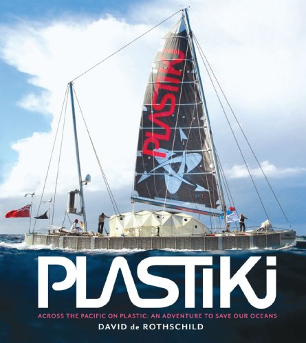 Plastiki: Across the Pacific on Plastic: An Adventure to Save Our Oceans (English Edition)