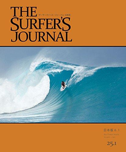 THE SURFER'S JOURNAL 25.1 (ザ・サーファーズ・ジャーナル) 日本版 6.1号 (2016年4月号)の詳細を見る