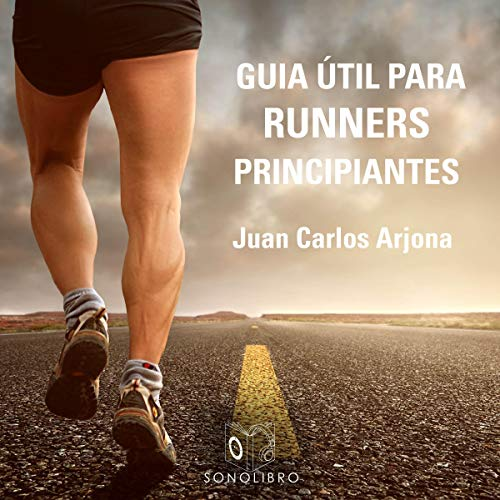 Guía útil para runners principiantes [Useful Guide for Beginner Runners] cover art