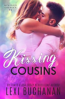 Kissing Cousins (McKenzie Cousins Book 4) by [Lexi Buchanan, Robin Harper]