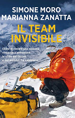 Il team invisibile. Come diventare una squadra vincente e affrontare le sfide del lavoro e del mondo che cambiano