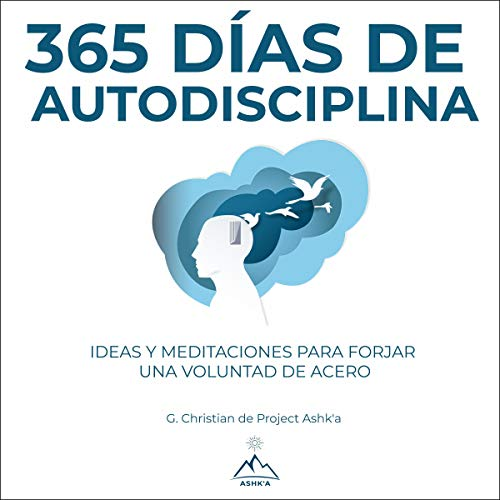 365 Días de autodisciplina [365 Days of Self-Discipline] audiobook cover art