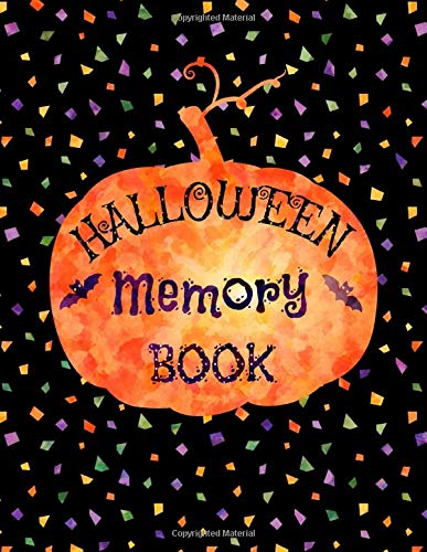 Halloween Memory Book: Cute Journal To Keep All Your Halloween Memories, Plans, Ideas and Pictures Gathered in One Place, Blank Pages for Photos or Drawings and Lined Decorated Pages for Writing