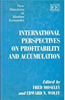 International Perspectives on Profitability and Accumulation (New Directions in Modern Economics Series)