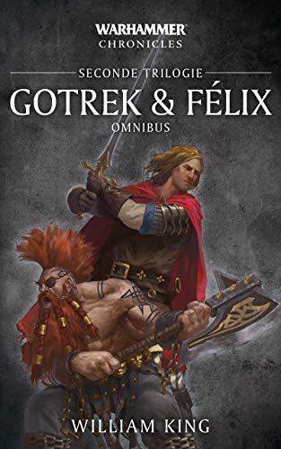 Gotrek & Félix: La Seconde Trilogie (Gotrek and Felix: Warhammer Chronicles) (French Edition)