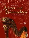 Advent und Weihnachten mit der Tiroler Harfe (Volksharfe) inkl. CD - Hubert Pfluger