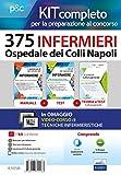 Kit completo per la preparazione al concorso 375 Infermieri Ospedale dei Colli Napoli: Il manuale dei concorsi per infermiere. Guida completa a tutte ... commentati. Con software di simulazione