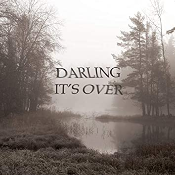 Darling It's Over